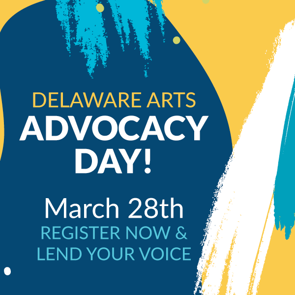 Delaware Arts Advocacy Day March 28, 2019 - Delaware Division of the Arts
