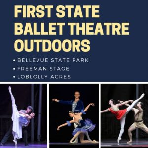 3 different pairs of ballet dancers in costume performing on a stage with text that says First State Ballet Theatre Outdoors at Bellevue State Park Freeman Stage and Loblolly Acres